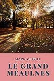 Le Grand Meaulnes: par Alain-Fournier