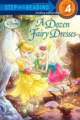 A Dozen Fairy Dresses (Disney Fairies) (Step into Reading) by Redbank, Tennant (2010) Paperback