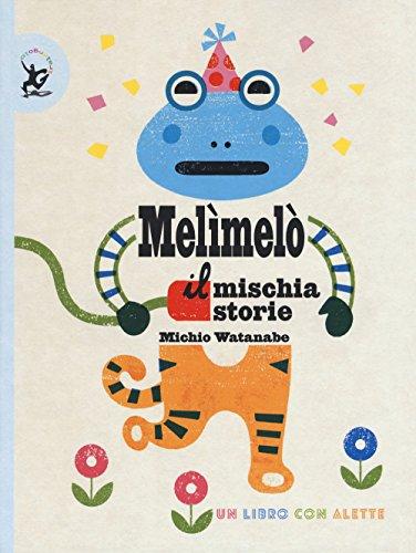 Melimelò. Il mischiastorie. Ediz. a colori