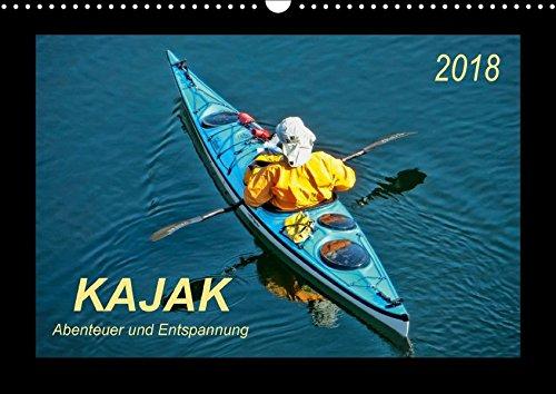 Kajak - Abenteuer und Entspannung (Wandkalender 2018 DIN A3 quer): Kajak, wilde Flüsse bezwingen oder ruhig über das Wasser gleiten - Abenteuer und ... Sport) [Kalender] [Apr 01, 2017] Roder, Peter