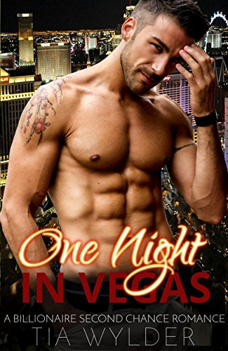 One Night In Vegas: A Billionaire Second Chance Romance