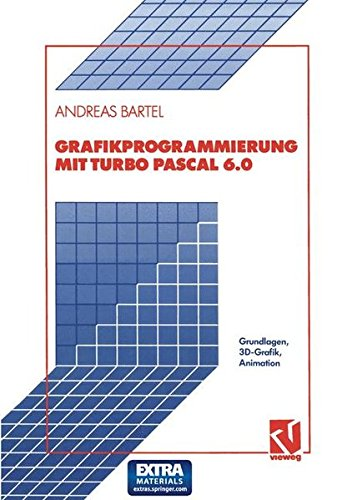 Grafikprogrammierung mit Turbo Pascal 6.0