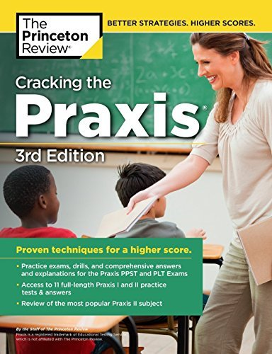 Cracking the Praxis (Core + Subject Assessments + PLT Exams), 3rd Edition (Professional Test - Praxis-test 5161