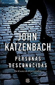 Personas desconocidas par John Katzenbach