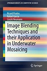 Image Blending Techniques and their Application in Underwater Mosaicing (SpringerBriefs in Computer Science) by Ricard Prados (2014-04-17)