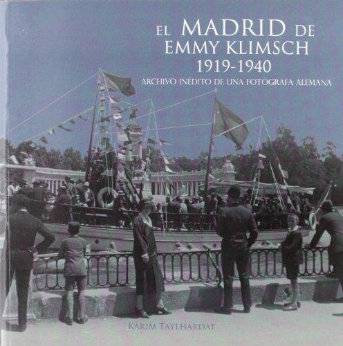 Descargar Libro El Madrid de Emmy Klimsch. 1919-1940: Archivo inédito de una fotógrafa alemana de Karim Taylhardat