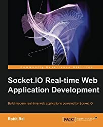 Socket.IO Real-time Web Application Development by Rohit Rai (2013-02-22)