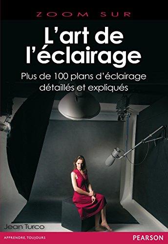 L'art de l'éclairage: Plus de 100 plans d'éclairage détaillés et expliqués