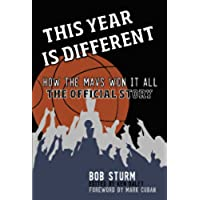 This Year Is Different: How the Mavs Won It All--The Official Story (English Edition)