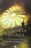 La Puerta Pintada (NB LA TRAMA) de Carlos Aurensanz (18 feb 2015) Tapa blanda