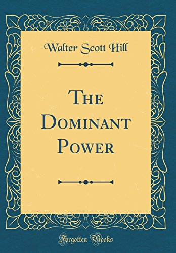 The Dominant Power (Classic Reprint)