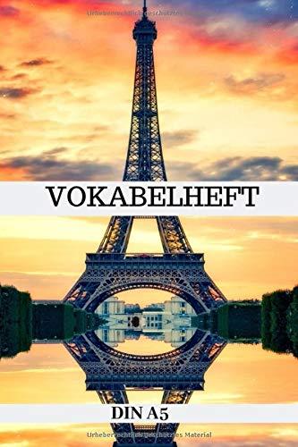 Vokabelheft DIN A5: Vokabelbuch Französisch   2 Spalten Vokabel Schulheft A5 mit 100 Seiten - 2 Spaltig - Frankreich Paris Eiffelturm Cover- Sprachen ... Schuljahr Schulanfang Schulstart   Schule