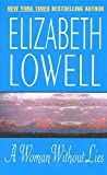 A Woman Without Lies by Elizabeth Lowell (2002-04-02)