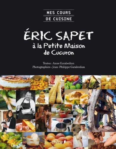 Mes cours de cuisine : Eric Sapet à la petite maison de Cucuron par