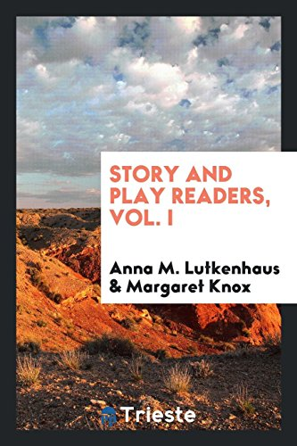 Story and play readers, Vol. I