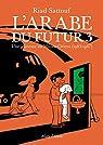 L'Arabe du Futur, tome 3 par Sattouf