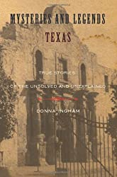 Mysteries and Legends of Texas: True Stories of the Unsolved and Unexplained (Myths and Mysteries Series)