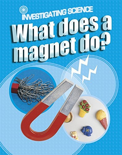 What Does A Magnet Do? (Investigating Science) by Jacqui Bailey (2010-04-22) (Bailey Magnet)