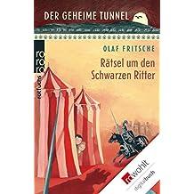 Der geheime Tunnel: Rätsel um den Schwarzen Ritter
