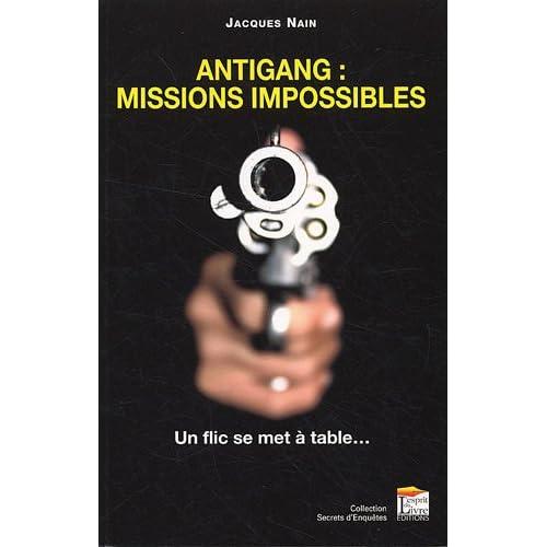 Antigang : Missions impossibles - Un flic se met à table...
