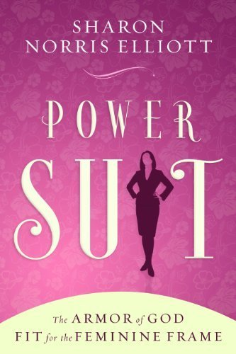 Power Suit: The Armor of God Fit for the Feminine Frame Paperback January 11, 2011