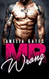 Mr. Wrong: Liebesroman von Amelia Gates