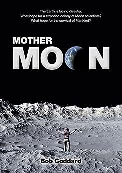Mother Moon by [Goddard, Bob]