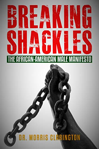 Breaking Shackles: The African-American Male Manifesto (English Edition)
