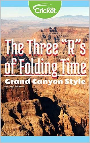 "The Three ""R""s of Folding Time: Grand Canyon Style (English Edition)"