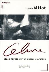 Céline : idées reçues sur un auteur sulfureux