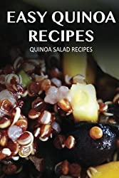 Quinoa Salad Recipes (Easy Quinoa Recipes) by Marriah Tobar (2015-01-13)
