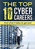 THE TOP 10 CYBER CAREERS: And what it takes to get one!