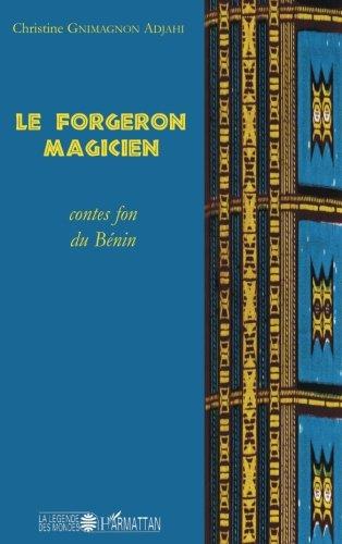 Le forgeron magicien: Contes fon du Bénin par Christine Grimagnon Adjahi