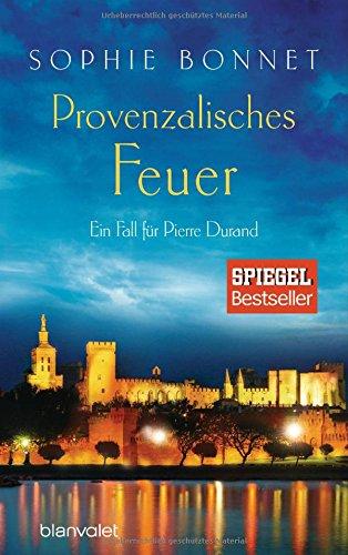 Preisvergleich Produktbild Provenzalisches Feuer: Ein Fall für Pierre Durand (Die Pierre Durand Bände, Band 4)