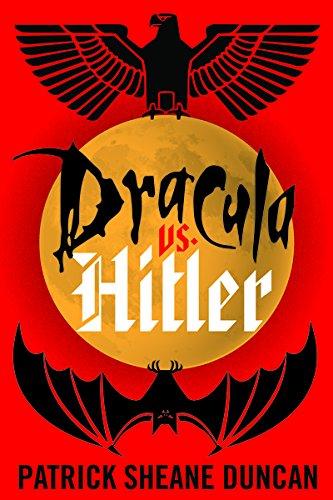 Dracula vs. Hitler por Patrick Sheane Duncan