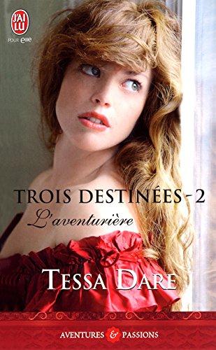 Trois destinées (Tome 2) - L'aventurière