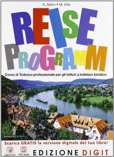 Reiseprogramm - Volume unico. Con Me book e Contenuti Digitali Integrativi online