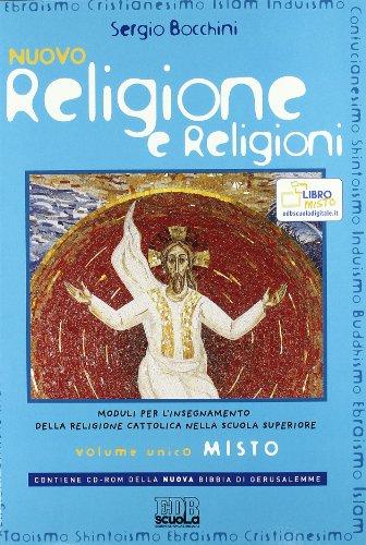 Nuovo religione e religioni. Moduli per l'insegnamento della religione cattolica. Volume unico. Per le Scuole superiori. Con CD-ROM. Con espansione online