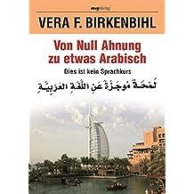 Von Null Ahnung zu etwas Arabisch: Dies ist kein Sprachkurs