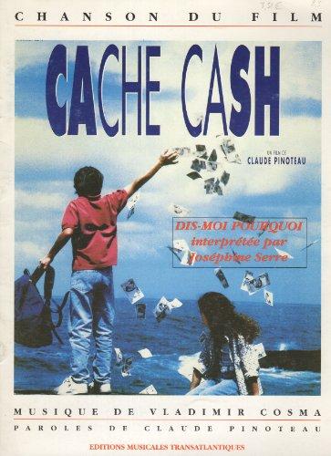 Dis-moi pourquoi, Chanson du film Cache cash (film de Claude Pinoteau), Chant et Piano