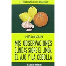 Mis observaciones clínicas sobre el limón, el ajo y la cebolla (Colección Epona)