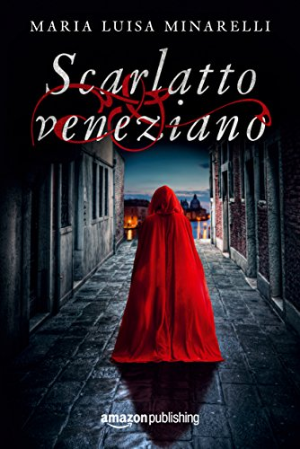 Scarlatto veneziano (Italian Edition)