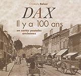 Dax : Il y a 100 ans en cartes postales anciennes
