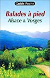 Balades à pied : Alsace et Vosges