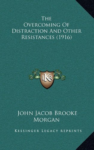 The Overcoming of Distraction and Other Resistances (1916)