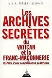 Image de Les Archives secrètes du Vatican et la Franc-maçonnerie : Histoire d'une condamnation pontificale