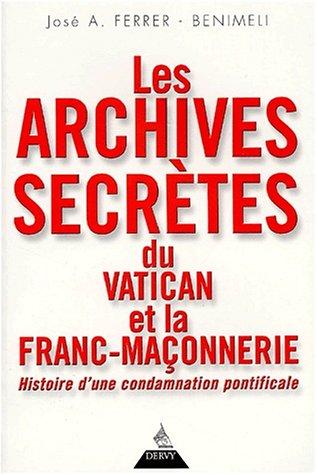 Les Archives secrètes du Vatican et la Franc-maçonnerie : Histoire d'une condamnation pontificale