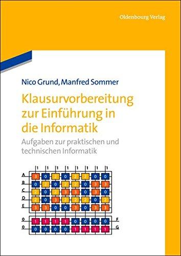 Klausurvorbereitung zur Einführung in die Informatik: Aufgaben zur praktischen und technischen Informatik