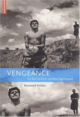 Vengeance face  face : Victime, agresseur, une relation  inventer
