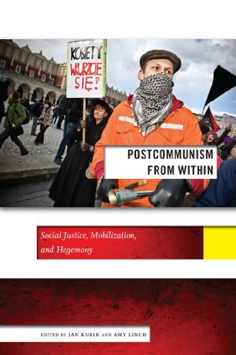 Postcommunism from Within: Social Justice, Mobilization, and Hegemony (Social Science Research Council) (2013-08-26)